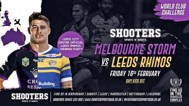 Leeds Rhinos V Melbourne Storm Live at Shooters Bar Leeds