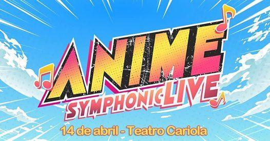 ANIME Symphonic Live ✩ Teatro Cariola at Teatro CariolaSan Diego ... e1c64fd3e049