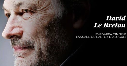 Lansare carte Evadarea din Sine de David Le Breton