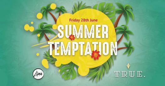 TRUE. Summer Temptation
