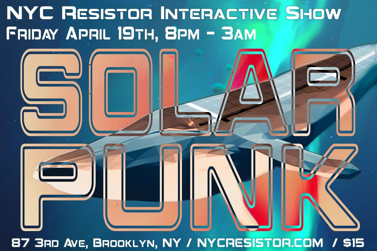 The 10th Annual Interactive Show SOLAR PUNK