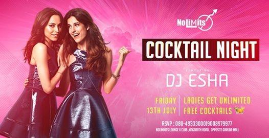 Cocktail Night Ft. DJ Esha  Nolimmits Lounge & Club.