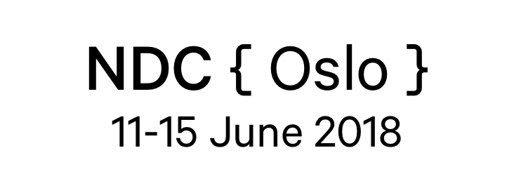 NDC Oslo 2018 - Conference for Software Developers