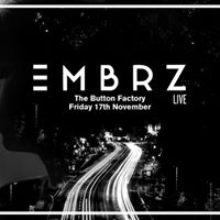 EMBRZ (Live) at The Button Factory