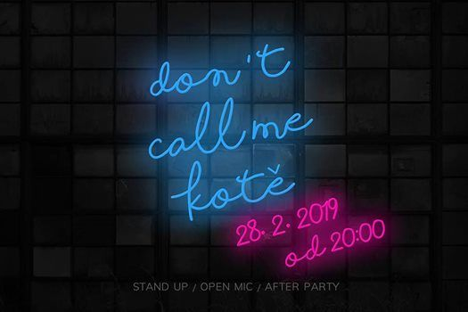 Dont Call Me Kot - Stand up kter m nco na srdci