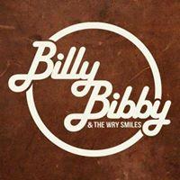 Billy Bibby &amp the Wry Smiles