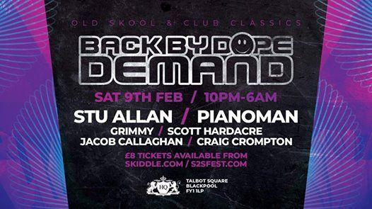Back By Dope Demand - Blackpool - This Saturday