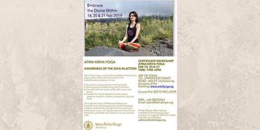 CERTIFICATE WORKSHOP ON ATMA KRIYA YOGA ( 3 half weekdays)
