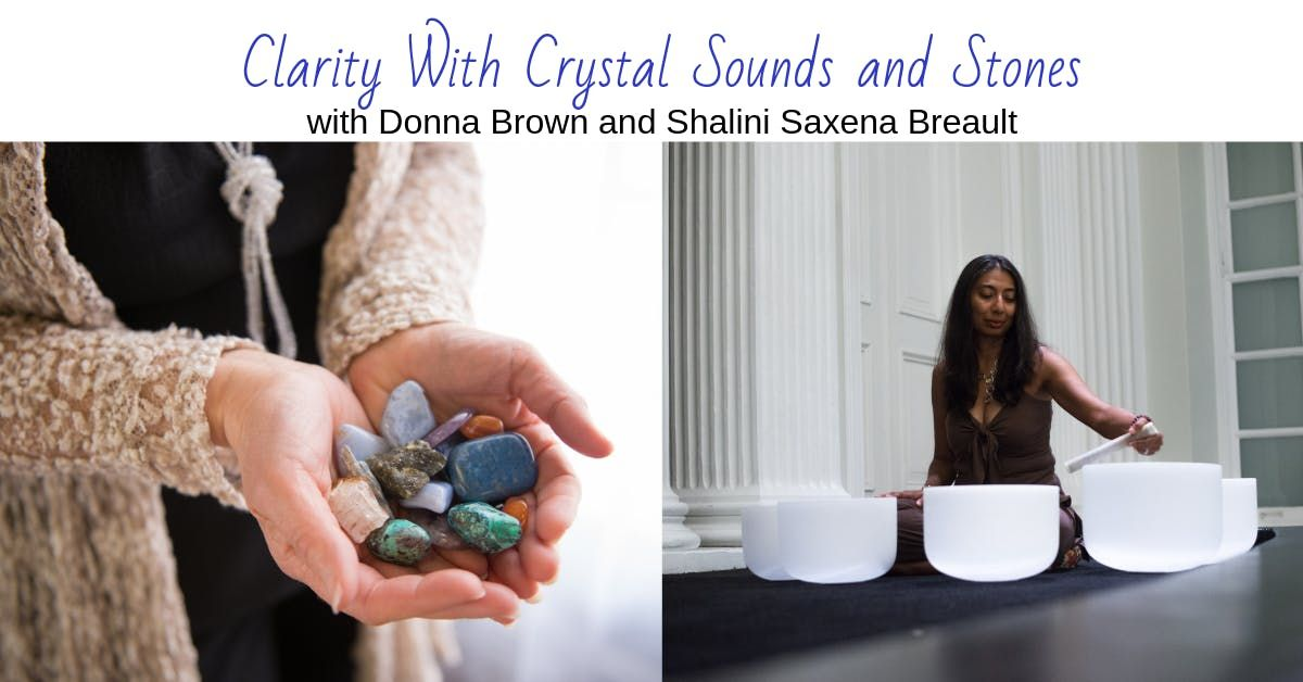 Clarity with Crystal Sounds and Stones