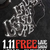 Free Live show w Ladies Of Leisure 1.11 at 11