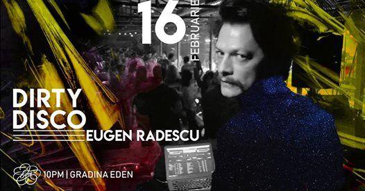Dirty Disco cu Eugen Radescu