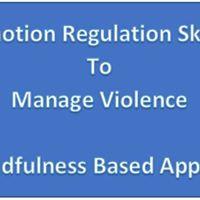 Emotion Regulation Skills to Manage Violence