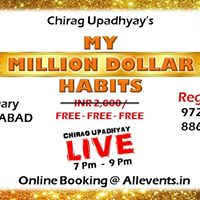 My MIllion Dollar Habits - ( Free ) Live By Chirag Upadhyay