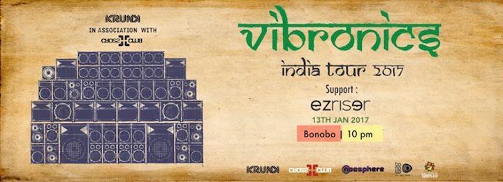 KRUNK presents Vibronics (UK) & EZ Riser I Bonobo Mumbai