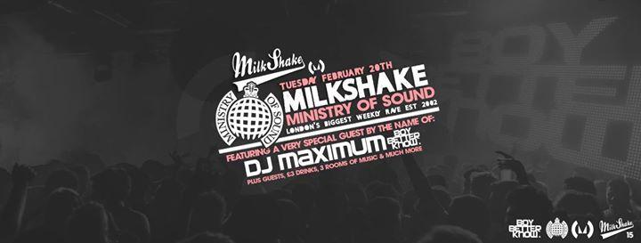 Milkshake Ministry of Sound Boy ft. Better Knows DJ Maximum