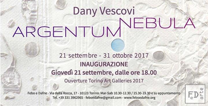 Dany Vescovi Argentum Nebula - Vernissage Galleria Febo e Dafne