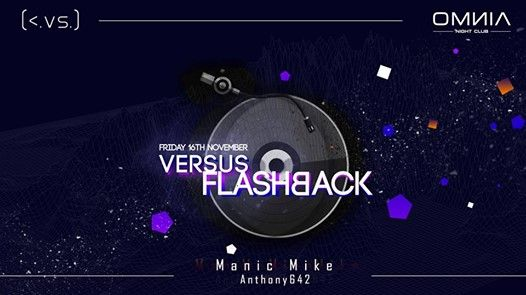 Versus Flashback w Manic Mike and Anthony 642 at Omnia Club