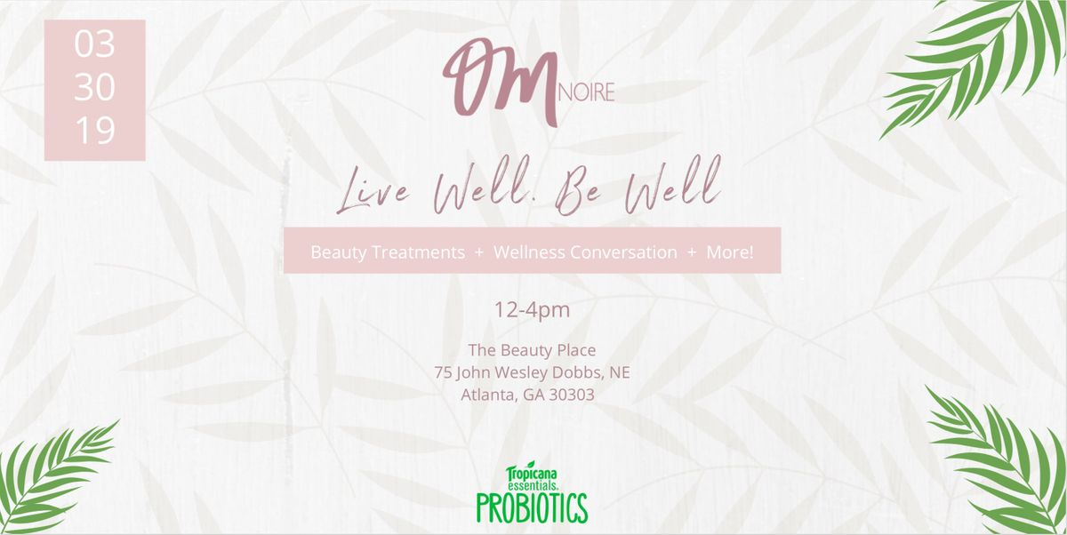 Live Well. Be Well Hosted by OMNoire