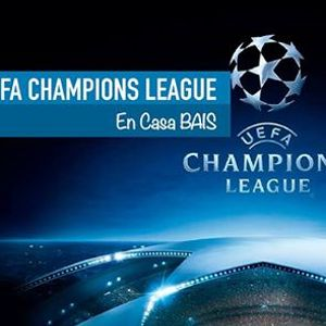 Champions League en Casa BAIS