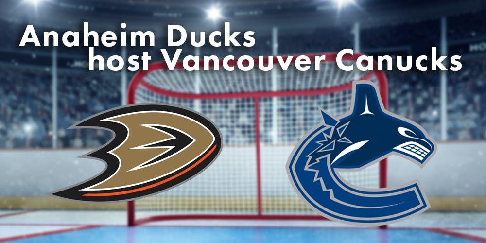 Vancouver Canucks vs Anaheim Ducks