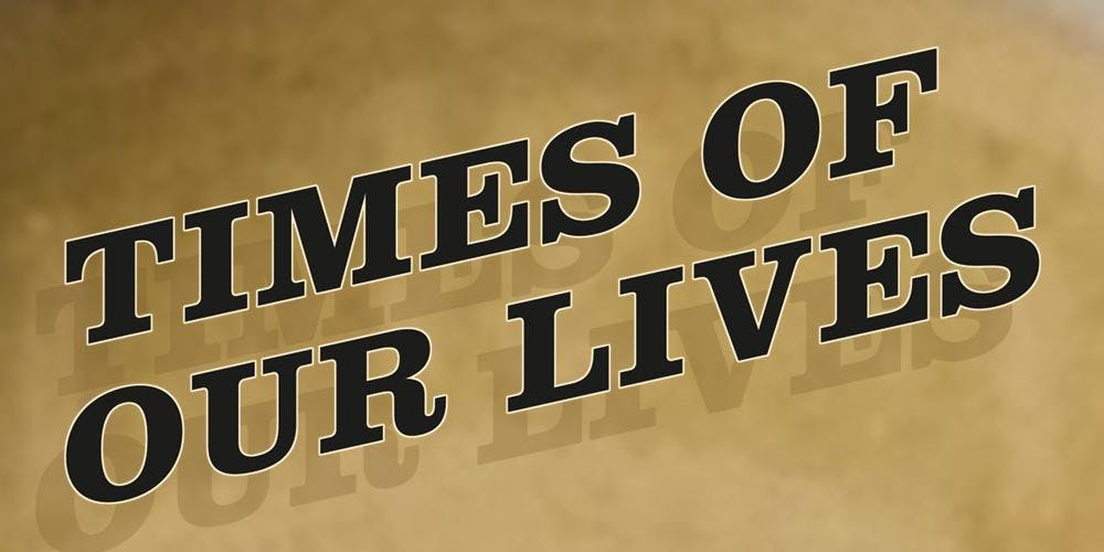 Times of Our Lives Improvised