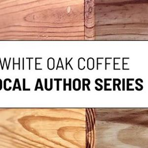 Local Author Series Featuring Emily Page at White Oak Coffee Tea