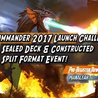 Commander 2017 Launch Challenge Sealed Deck &amp Constructed Event