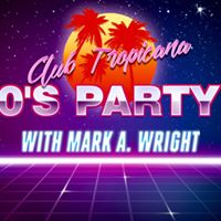 Club Tropicana 80s Party wMark A. Wright  The Egremont Worthing
