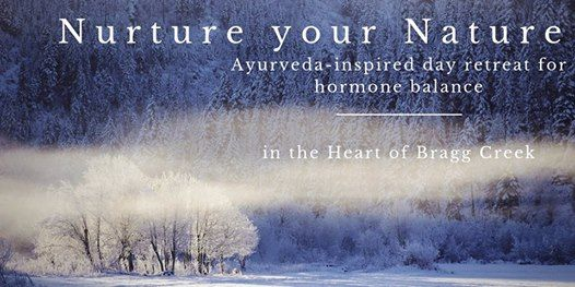 Nurture your Nature Ayurveda-inspired day retreat for hormone balance