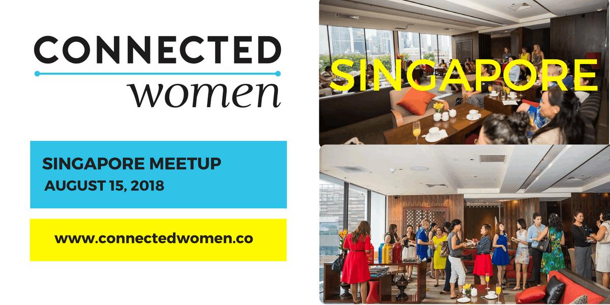 ConnectedWomen Meetup - Singapore (SG) - August 15