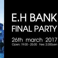 E.H BANK FINAL PARTY