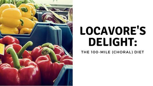 Locavores Delight The 100-Mile (Choral) Diet