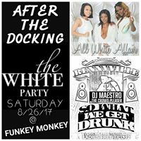 Welcome To RennyVille Presents AFTER THE DOCKING (THE ALL WHITE PARTY)