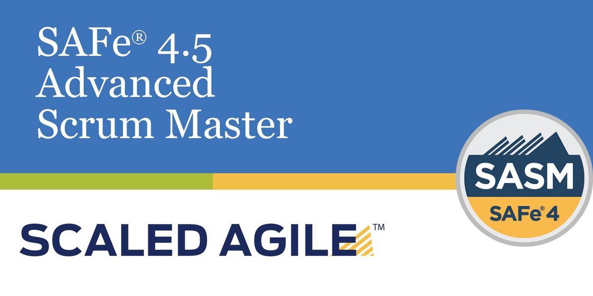 SAFe 4.5 (Scaled Agile Framework)Advanced Scrum Master with  SASM Certification - Singapore