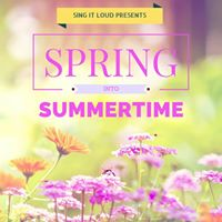 Sing It Loud Choir presents Spring Into Summertime