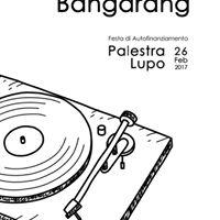 Bangarang Festa di Autofinanziamento 2.0 - Palestra LUPo