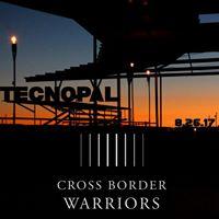 Tecnopal feat. Cross Border Warriors