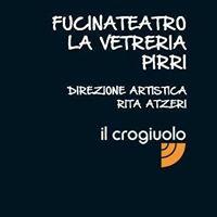 Il Crogiuolo - Fucina Teatro, La Vetreria