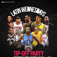 LATIN WEDNESDAYS - NBA ALL STAR TIP OFF PARTY - February 10 2016