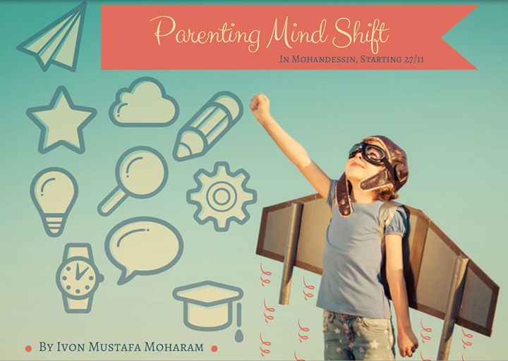 Parenting MindShift Workshop -Mohandessin