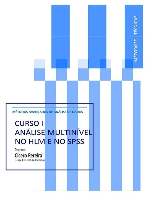 MAAD Curso I Análise Multinível no HLM e no SPSS at ICS