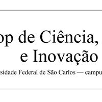 Workshop de Cincia Tecnologia e Inovao da UFSCar - Sorocaba