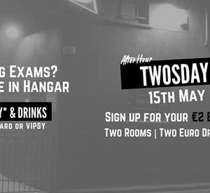 Twosday At Hangar - Two Euro Entry Vodkas and Btl Beers