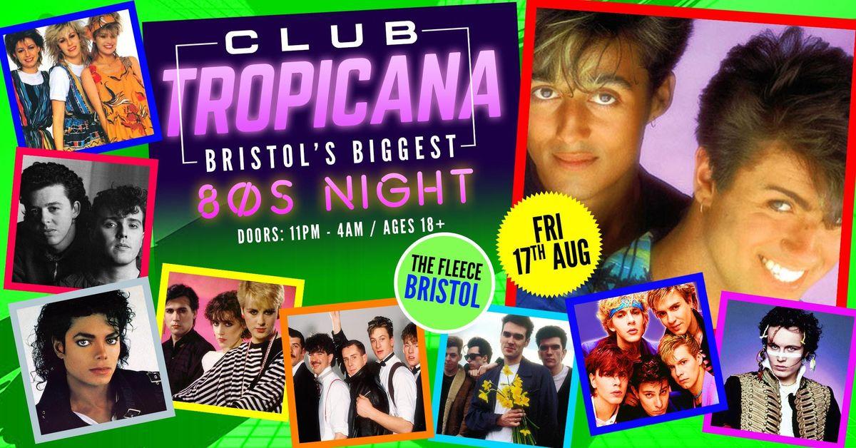 Club Tropicana - Bristols Biggest 80s Night at The Fleece