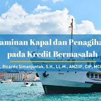 Penjaminan Kapal dan Penagihannya pada Kredit Bermasalah
