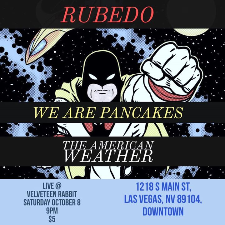 Rubedo, We Are Pancakes, The American Weather At Velveteen