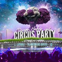 Dream Night With Circus 02.06.2017 - Slavonski Brod  IQ
