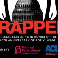 45th Anniversary of Roe v. Wade Screening of Trapped