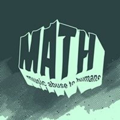 MATH: Music Abuse To Humans