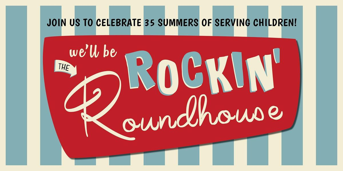 Rockin the Roundhouse Annual Fundraiser